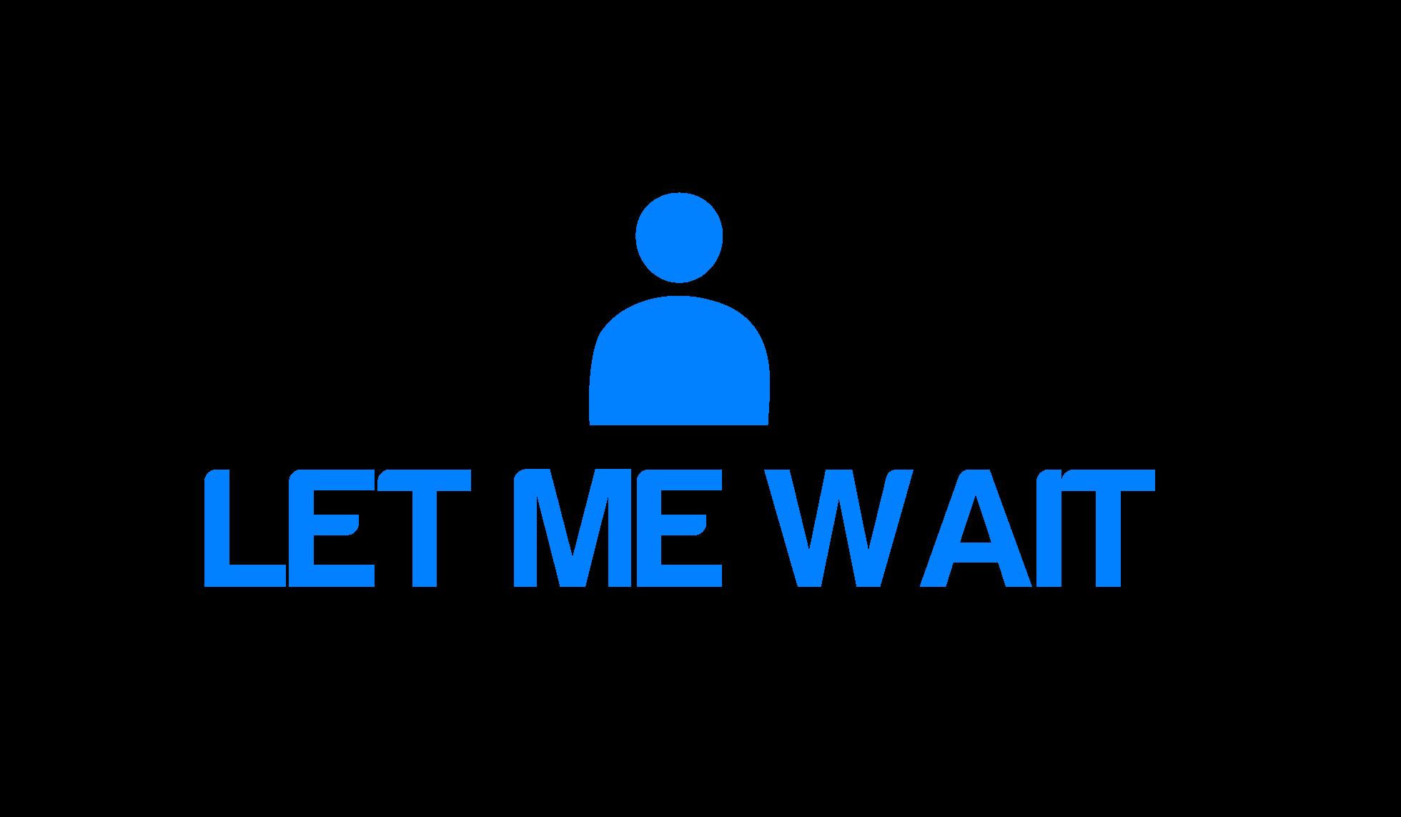 Let Me Wait | Premiere Professional Line Sitters